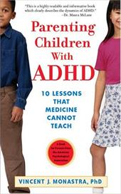 Parenting Children with ADHD: 10 Lessons That Medicine Cannot Teach - Monastra, Vincent J.