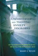 Understanding and Treating Anxiety Disorders: An Integrative Approach to Healing the Wounded Self