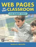 Web Pages for Your Classroom: The Easy Way!