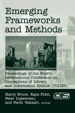 Emerging Frameworks and Methods: Proceedings of the Fourth International Conference on Conceptions of Library and Information Science (Colis 4) - Fidel, Ray