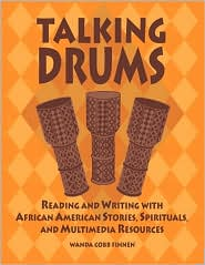 Talking Drums: Reading and Writing with African American Stories, Spirituals, and Multimedia Resources - Wanda C Finnen