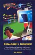 Cataloger's Judgment: Music Cataloging Questions and Answers from the Music OCLC Users Group Newsletter