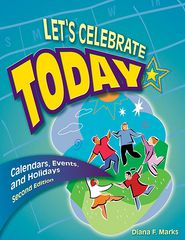 Let's Celebrate Today: Calendars, Events, and Holidays Second Edition - Diana F. Marks, Donna L. Farrell (Illustrator)