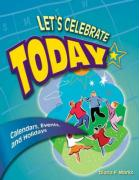 Let's Celebrate Today: Calendars, Events, and Holidays Second Edition