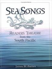 Sea Songs: Readers Theatre from the South Pacific - Barnes, James W.