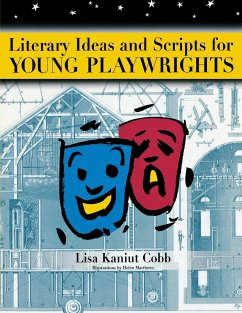 Literary Ideas and Scripts for Young Playwrights - Cobb, Lisa Kaniut