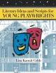 Literary Ideas for Young Playwrights - Lisa Kaniut Cobb
