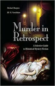 Murder in Retrospect: A Selective Guide to Historical Mystery Fiction - Michael Burgess, Jill H. Vassilakos