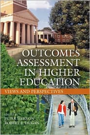 Outcomes Assessment in Higher Education: Views and Perspectives - Peter Hernon (Editor), Robert E. Dugan (Editor)