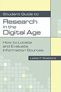 Student Guide to Research in the Digital Age: How to Locate and Evaluate Information Sources