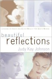 Beautiful Reflections - Judy Kay Johnson