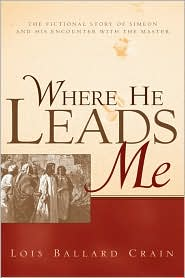 Where He Leads Me - Lois Ballard Crain