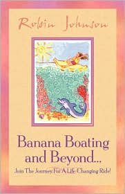 Banana Boating And Beyond... - Robin Johnson