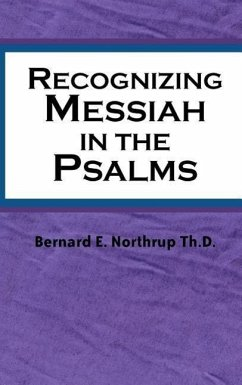 Recognizing Messiah in the Psalms - Northrup, Bernard E.