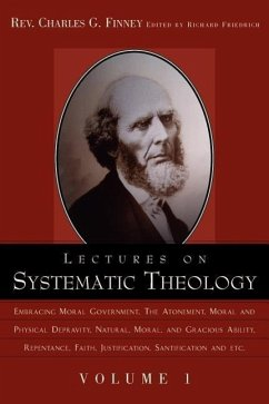 Lectures on Systematic Theology Volume 1 - Finney, Charles G.