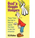 God's Noggin Nudgers - K B Hykes