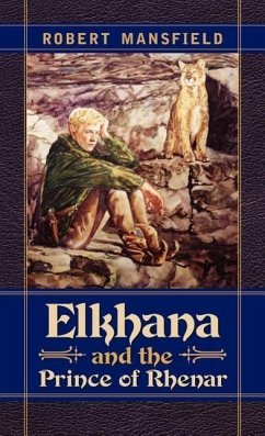 Elkhana and the Prince of Rhenar - Mansfield, Robert N.