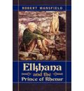 Elkhana and the Prince of Rhenar - Dr Robert N Mansfield