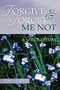 Forgive & Forget Me Not