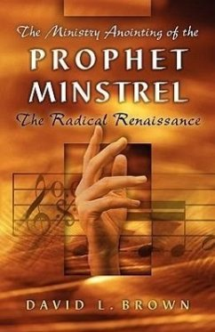 The Ministry Anointing of the Prophet-Minstrel - Brown, David L.