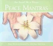 Peace Mantras: Sacred Chants from India