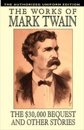 The $30,000 Bequest and Other Stories: The Authorized Uniform Edition - Twain, Mark