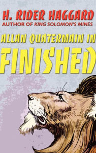 Allan Quatermain In Finished - H. Rider Haggard