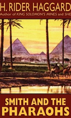Smith and the Pharaohs and Other Tales - Haggard, H. Rider