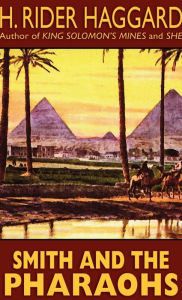 Smith and the Pharaohs and Other Tales - H. Rider Haggard