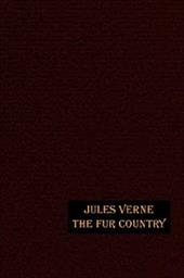 The Fur Country - Verne, Jules