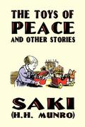 Munro, H. H.;Saki: The Toys of Peace and Other Stories