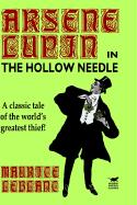 The Hollow Needle: The Further Adventures of Arsene Lupin