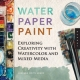 Water Paper Paint - Heather Smith Jones