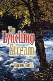 The Lynching Stream - Horane Smith