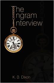 The Ingram Interview - K. B. Dixon