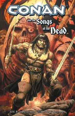 Conan and the Songs of the Dead - Lansdale, Joe R.