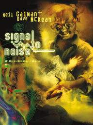 Signal to Noise New Edition - Neil Gaiman