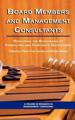 Board Members and Management Consultants: Redefining the Boundaries of Consulting and Corporate Governance (Hc) - Herausgeber: Gomez, Pierre-Yves Moore, Rickie