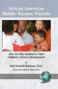 African American Middle-Income Parents: How Are They Involved in Their Children's Literacy Development? (Hc)