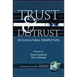 Trust And Distrust: Sociocultural Perspectives - Ivana Markova