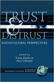 Trust And Distrust - Ivana Markov (Editor), Alex Gillespie (Editor), Ivana Markova
