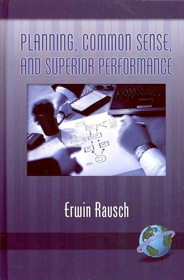 Planning, Common Sense, and Superior Performance - Erwin Rausch