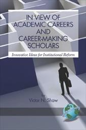 In View of Academic Careers and Career-Making Scholars (PB) - Shaw, Victor N.