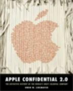 Apple Confidential 2.0: The Definitive History of the World's Most Colorful Company