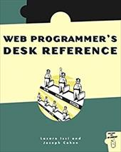 The Web Programmer's Desk Reference: A Complete Cross-Reference to HTML, CSS, and JavaScript - Cohen, Lazaro Issi / Cohen, Joseph Issi