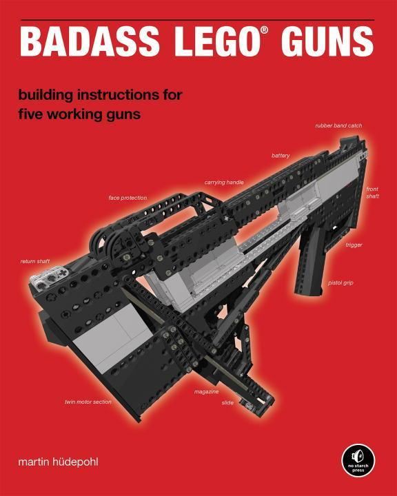 Badass Lego Guns: Building Instructions for Five Working Guns als Buch von Martin Hudepohl - NO STARCH PR