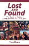 Lost and Found: The Guide to Finding Family, Friends, and Loved Ones