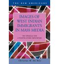 Images of West Indian Immigrants in Mass Media - Christine M. Du Bois