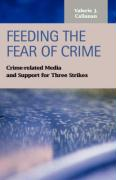Feeding the Fear of Crime: Crime-Related Media and Support for Three Strikes