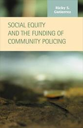 Social Equity and the Funding of Community Policing - Gutierrez, Ricky S.